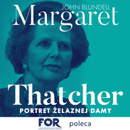 FOR poleca audiobook: Margaret Thatcher. Portret Żelaznej Damy